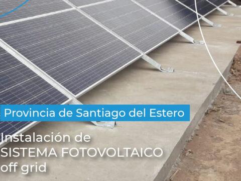 Nueva instalación de Sistema off grid en la provincia de Santiago del Estero